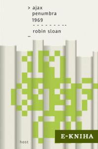Robin Sloan: Ajax Penumbra 1969 (obálka knihy)