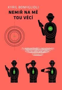Kyril Bonfiglioli: Nemiř na mě tou věcí (obálka knihy)