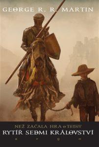 George R. R. Martin: Rytíř Sedmi království (obálka knihy)