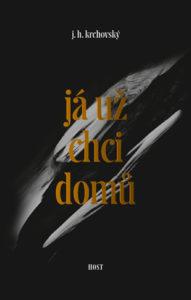 J. H. Krchovský: Já už chci domů (obálka knihy)