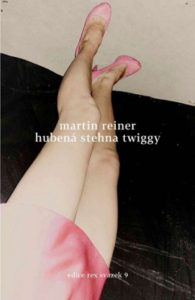 Martin Reiner: Hubená stehna Twiggy (obálka knihy)