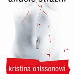 Kristina Ohlssonová: Andělé strážní