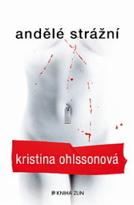 Kristina Ohlssonová: Andělé strážní (obálka knihy)