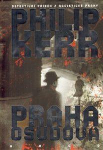 Philip Kerr: Praha osudová (obálka knihy)