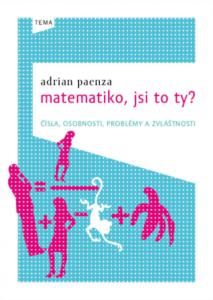 Adrián Paenza: Matematiko, jsi to ty? (obálka knihy)