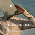 Judith Hermannová: Počátek veškeré lásky
