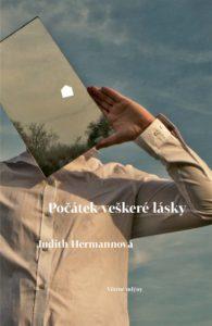Judith Hermannová: Počátek veškeré lásky (obálka knihy)