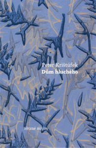 Peter Krištúfek: Dům hluchého (obálka knihy)