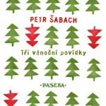 Tři vánoční povídky Petra Šabacha