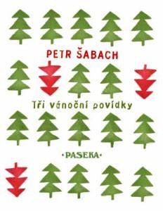 Petr Šabach: Tři vánoční povídky