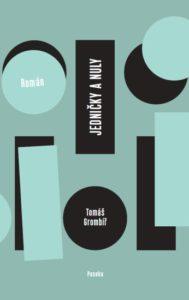 Tomáš Grombíř: Jedničky a nuly (obálka knihy)