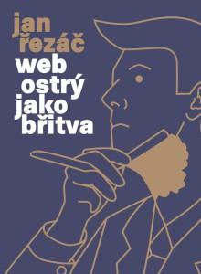Jan Řezáč: Web ostrý jako břitva