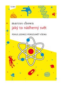 Marcus Chown: Jaký to nádherný svět (obálka knihy)